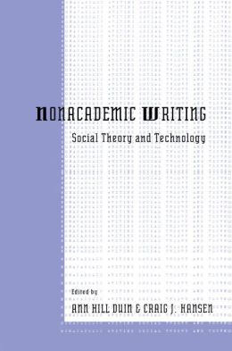 Nonacademic Writing: Social Theory and Technology