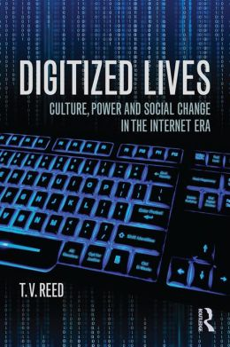 Understanding Our Digitized World: Culture, Power, and Social Change in the Internet Era