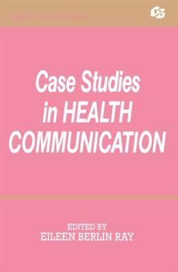 Case Studies in Health Communication