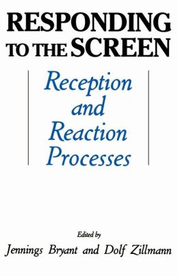 Responding To the Screen: Reception and Reaction Processes