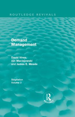 Demand Management (Routledge Revivals): Stagflation - Volume 2