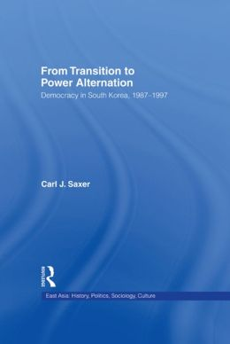 From Transition to Power Alternation: Democracy in South Korea, 1987-1997