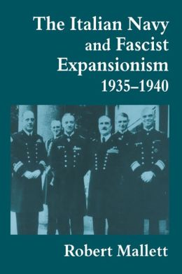 The Italian Navy and Fascist Expansionism, 1935-1940