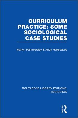 Curriculum Practice (RLE Edu B): Some Sociological Case Studies