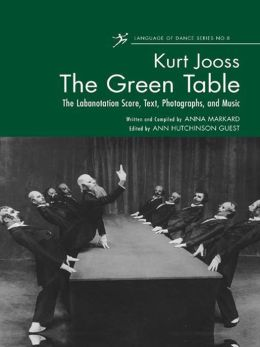 The Green Table: The Labanotation Score, Text, Photographs, and Music