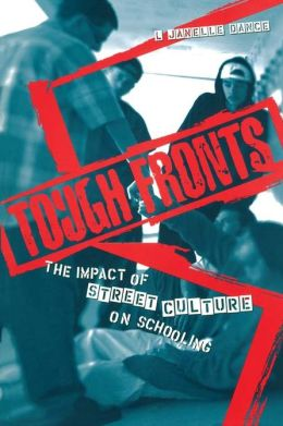 Tough Fronts: The Impact of Street Culture on Schooling