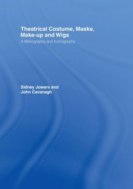 Theatrical Costume, Masks, Make-Up and Wigs: A Bibliography and Iconography