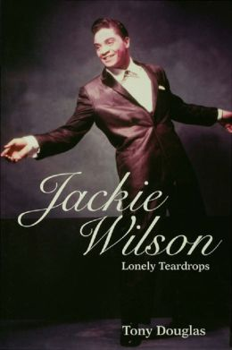 Jackie Wilson: Lonely Teardrops