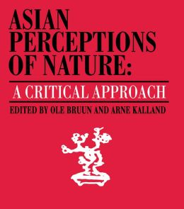 Asian Perceptions of Nature: A Critical Approach