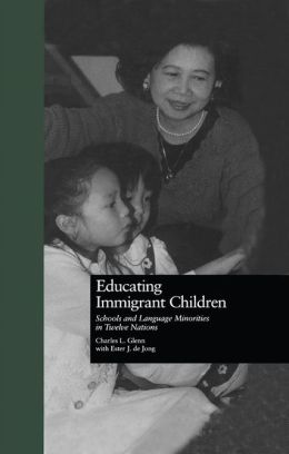 Educating Immigrant Children: Schools and Language Minorities in Twelve Nations