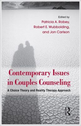Couples Counseling With Reality Therapy and Choice Theory