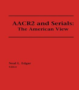 AACR2 and Serials: The American View