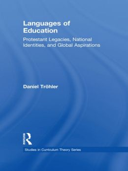 Languages of Education: Protestant Legacies, National Identities, and Global Aspirations