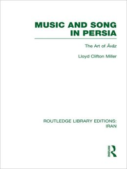 Music and Song in Persia (RLE Iran B): The Art of Avaz