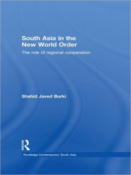 South Asia in the New World Order: The Role of Regional Cooperation