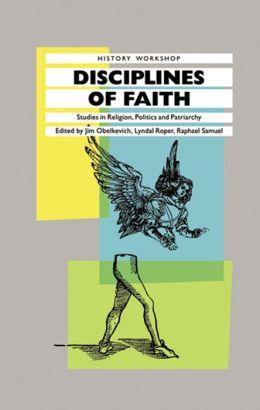 Disciplines of Faith: Studies in Religion, Politics and Patriarchy