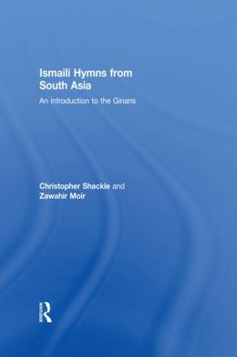 Ismaili Hymns from South Asia: An Introduction to the Ginans