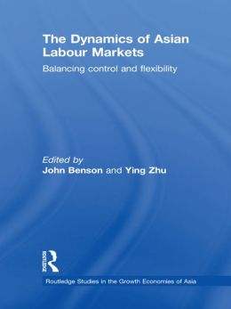 The Dynamics of Asian Labour Markets: Balancing Control and Flexibility