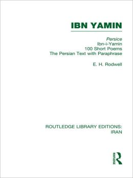 Ibn Yamin (RLE Iran A): 100 Short Poems The Persian Text With Paraphrase