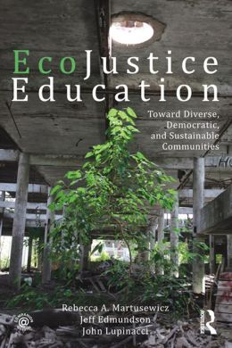 Teaching for EcoJustice: Toward Diverse, Democratic, and Sustainable Communities