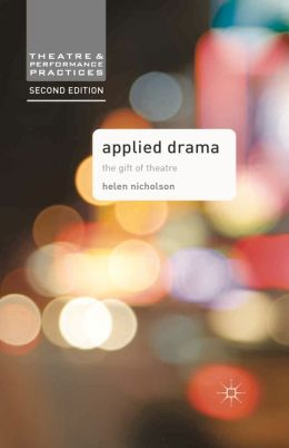 Applied Drama: The Gift of Theatre