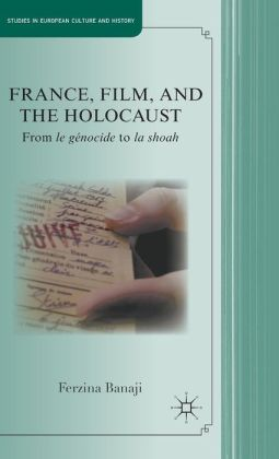 France, Film, and the Holocaust: From genocide to shoah
