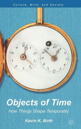 Objects of Time: How Things Shape Temporality