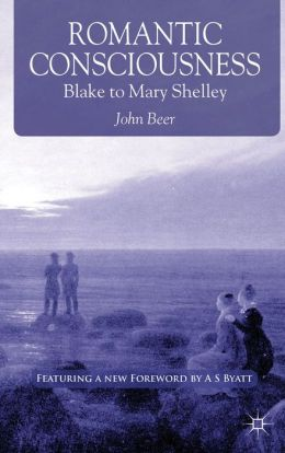 Romantic Consciousness: Blake to Mary Shelley