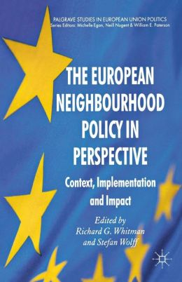 The European Neighbourhood Policy in Perspective: Context, Implementation and Impact