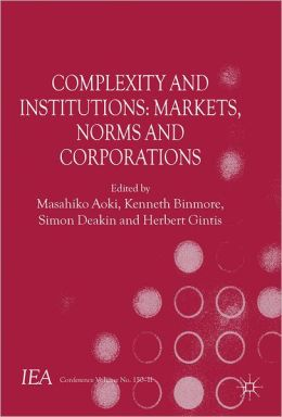 Complexity and Institutions: Markets, Norms and Corporations