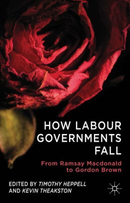 How Labour Governments Fall: From Ramsay Macdonald to Gordon Brown