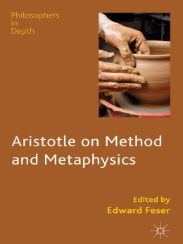 Aristotle on Method and Metaphysics