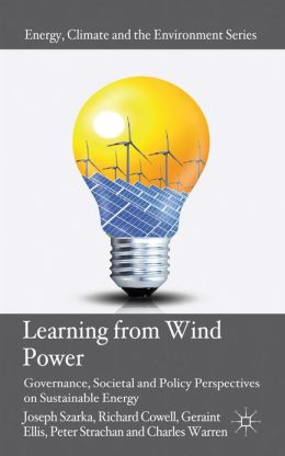 Learning from Wind Power: Governance, Societal and Policy Perspectives on Sustainable Energy