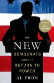 Book Cover Image. Title: The New Democrats and the Return to Power, Author: Al From