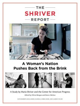 The Shriver Report: A Woman's Nation Pushes Back from the Brink