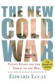 Book Cover Image. Title: The New Cold War:  Putin's Russia and the Threat to the West, Author: Edward Lucas