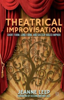 Theatrical Improvisation: Short Form, Long Form, and Sketch-Based Improv