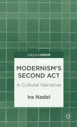 Modernism's Second Act: A Cultural Narrative
