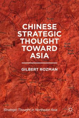 Chinese Strategic Thought toward Asia