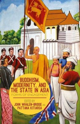 Buddhism, Modernity, and the State in Asia: Forms of Engagement