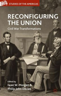 Reconfiguring the Union: Civil War Transformations