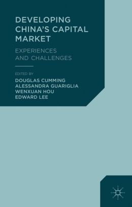 Developing China's Capital Market: Experiences and Challenges