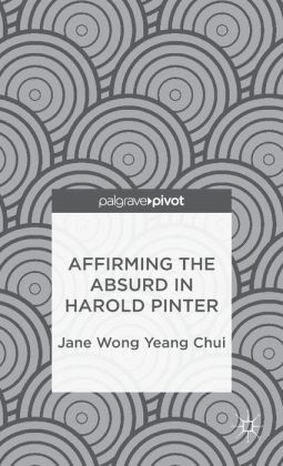 Affirming the Absurd in Harold Pinter