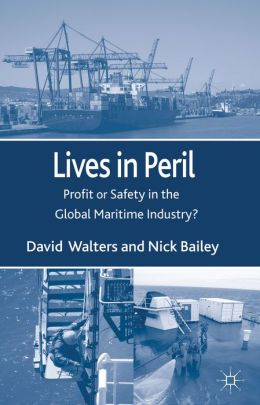 Lives in Peril: Profit or Safety in the Global Maritime Industry?