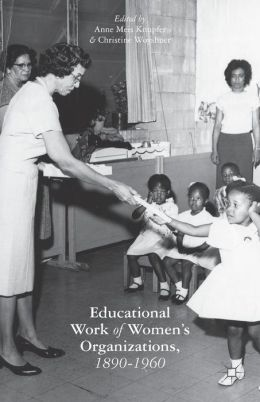 Educational Work of Women's Organizations, 1890-1960