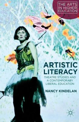Artistic Literacy: Theatre Studies and a Contemporary Liberal Education