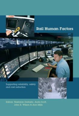 Rail Human Factors: Supporting reliability, safety and cost reduction