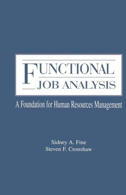Functional Job Analysis: A Foundation for Human Resources Management