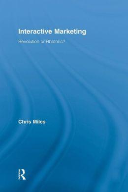 Interactive Marketing: Revolution or Rhetoric?