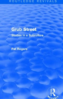 Grub Street (Routledge Revivals): Studies in a Subculture